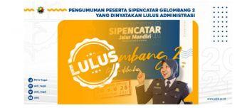 Pengumuman Peserta SIPENCATAR Gelombang 2 yang dinyatakan Lulus Administrasi