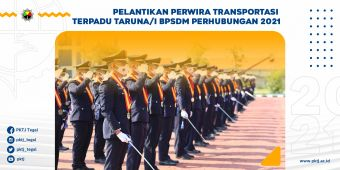 Pelantikan Perwira Transportasi Terpadu Taruna/I BPSDM Perhubungan 2021