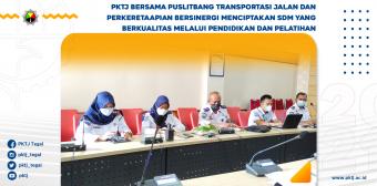 PKTJ Bersama Puslitbang Transportasi Jalan dan Perkeretaapian Bersinergi Menciptakan SDM Yang Berkualitas Melalui Pendidikan dan Pelatihan