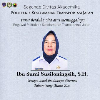 Segenap civitas akademika Politeknik Keselamatan Transportasi Jalan turut berduka cita atas meninggalnya Pegawai PKTJ (Ibu Sumi Susiloningsih, S.H.)