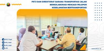 PKTJ dan Direktorat Sarana Transportasi Jalan Berkolaborasi Menjadi Pelopor Keselamatan Bertransportasi