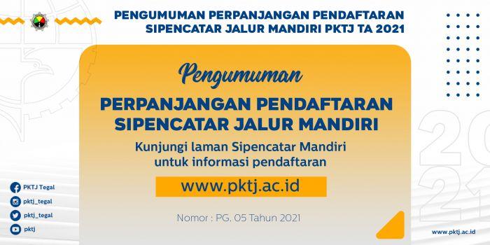 Pengumuman Perpanjangan Pendaftaran Sipencatar Jalur Mandiri PKTJ TA 2021