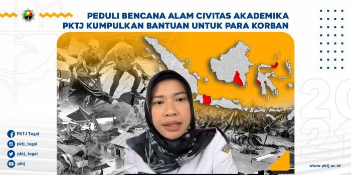 Peduli Bencana Alam, Civitas Akademika PKTJ Kumpulkan Bantuan  Untuk Para Korban